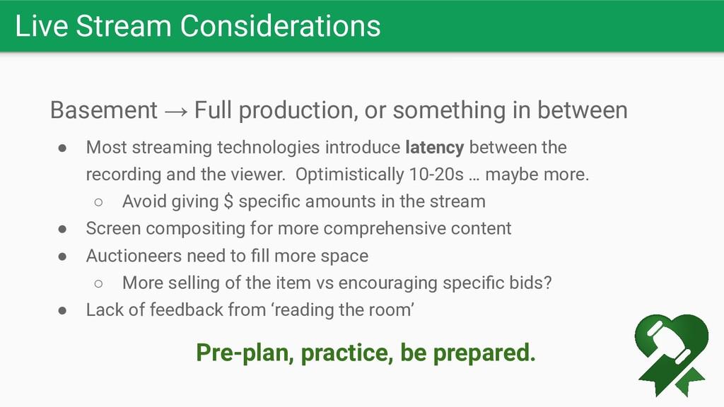 Live Stream Considerations Basement → Full prod...