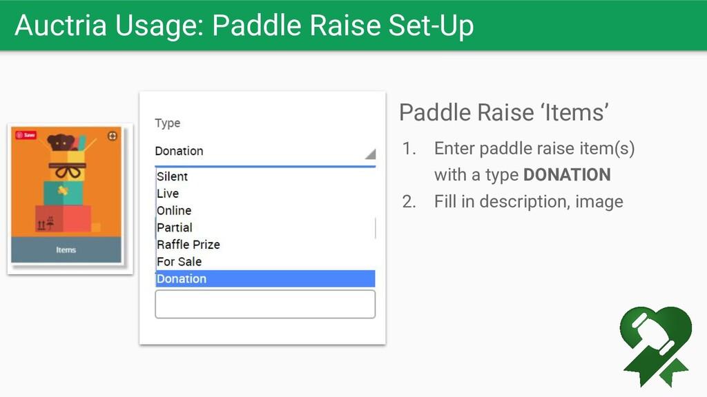 Auctria Usage: Paddle Raise Set-Up Paddle Raise...