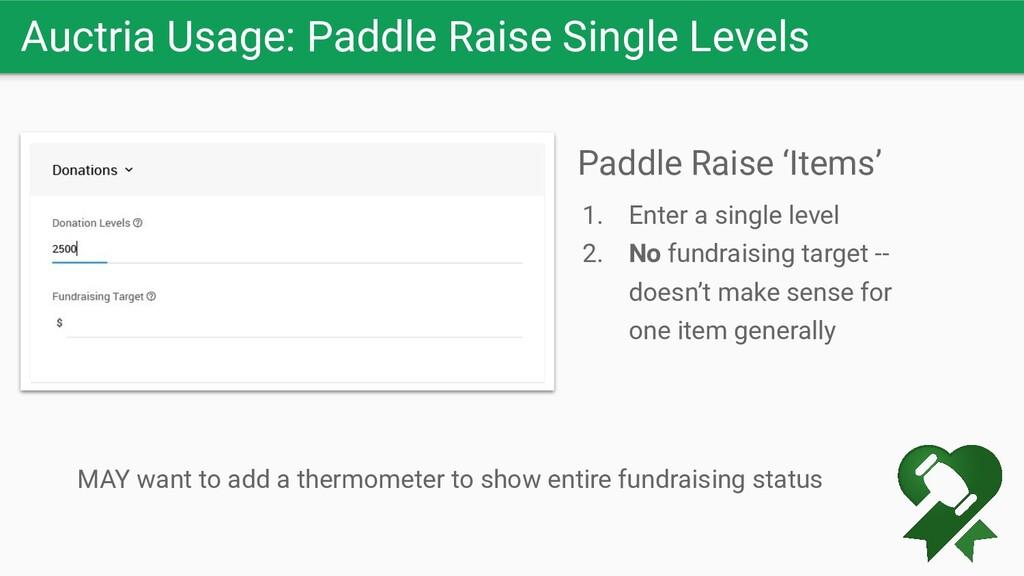 Auctria Usage: Paddle Raise Single Levels Paddl...