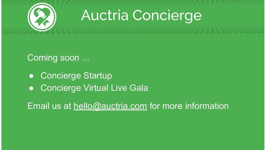 Coming soon ... ● Concierge Startup ● Concierge...