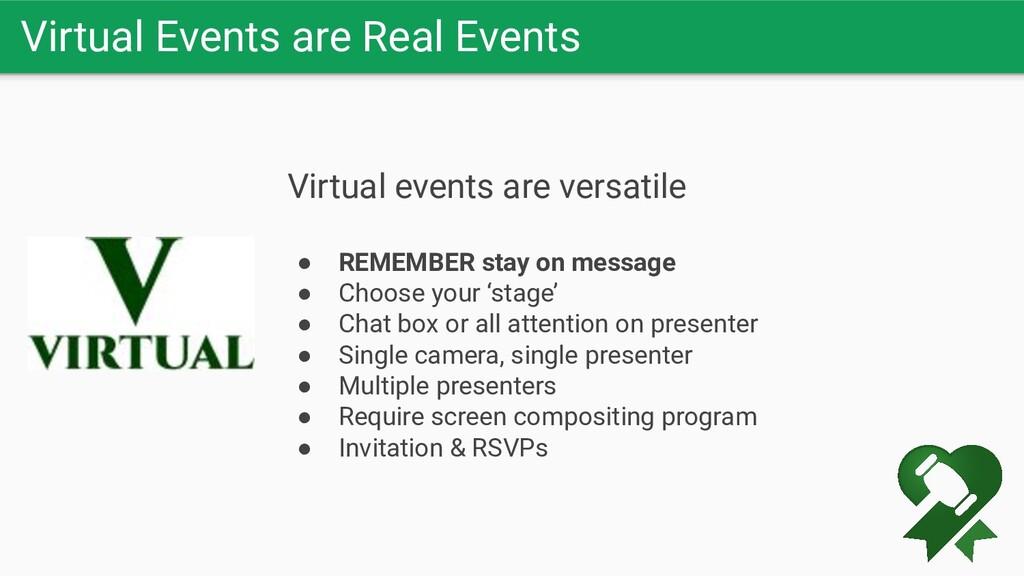 Virtual Events are Real Events Virtual events a...