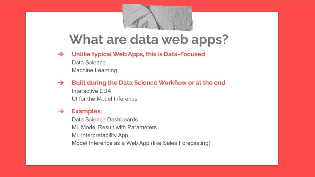 What are data web apps? ➔ Unlike typical Web Ap...