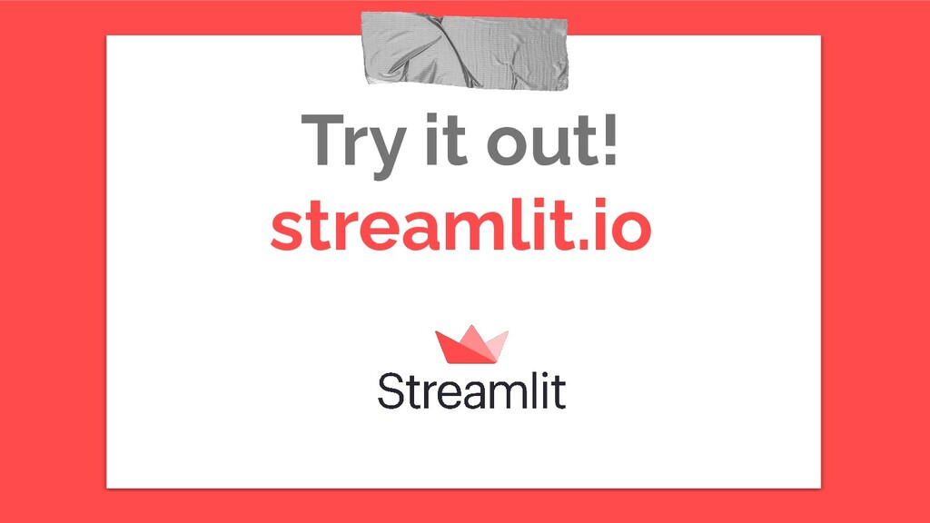 Try it out! streamlit.io