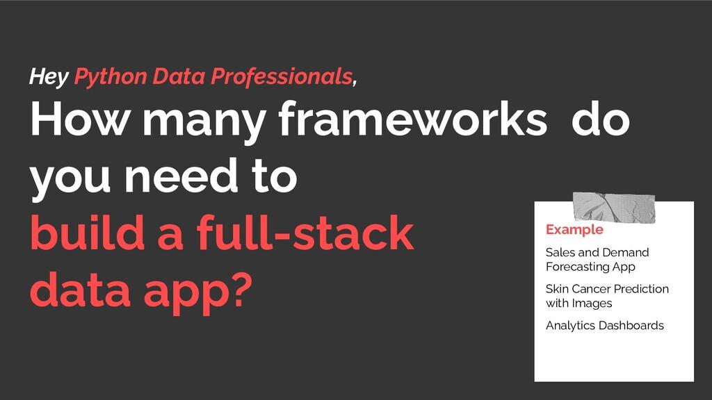 Hey Python Data Professionals, How many framewo...