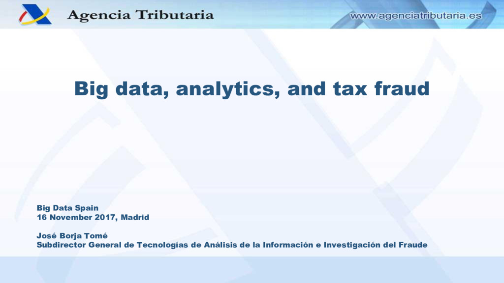 Big data, analytics, and tax fraud Big Data Spa...