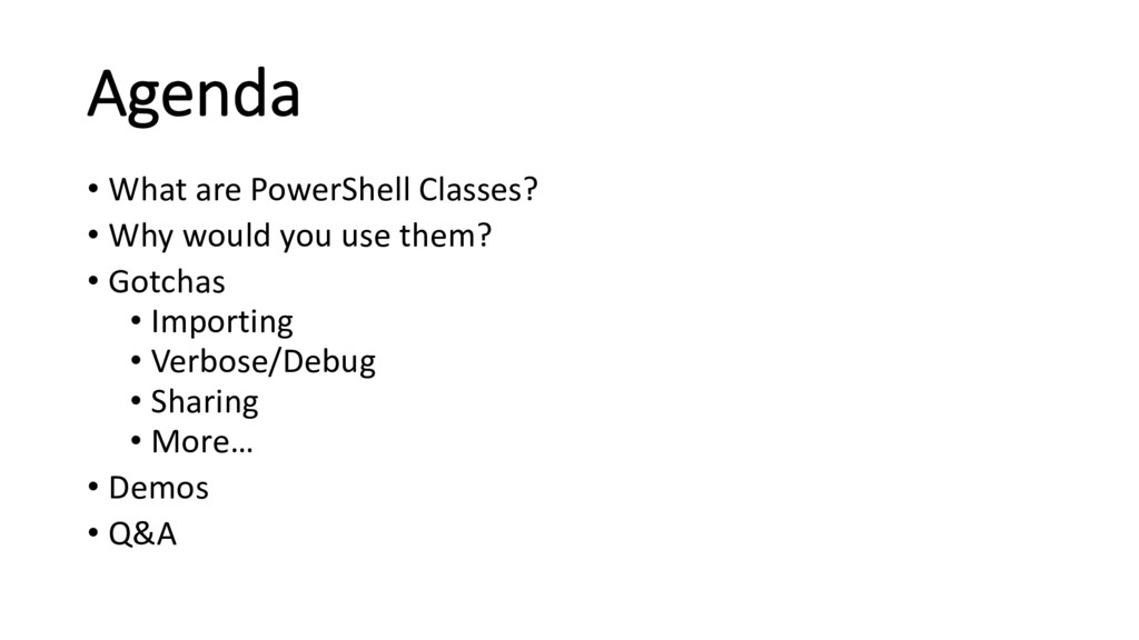 Agenda • What are PowerShell Classes? • Why wou...