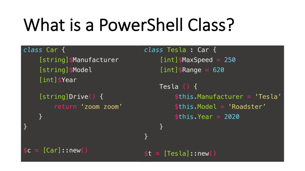 What is a PowerShell Class? class Car { [string...