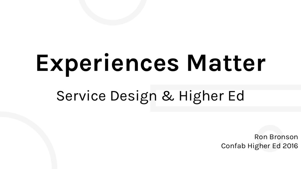 Experiences Matter Service Design & Higher Ed R...