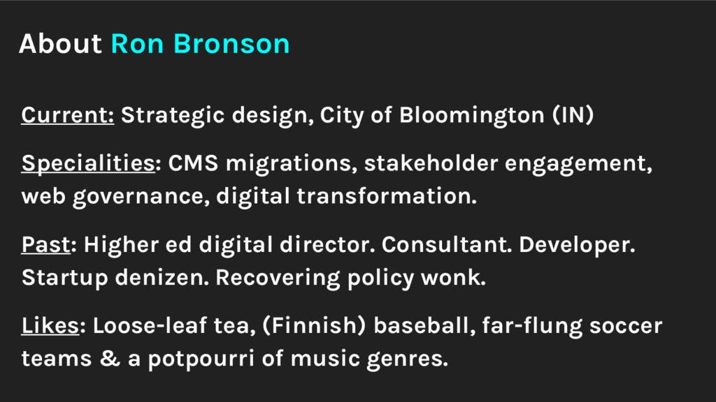 About Ron Bronson Current: Strategic design, Ci...