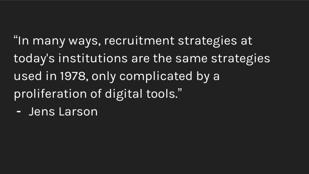 """""""In many ways, recruitment strategies at today'..."""