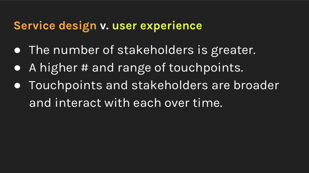 Service design v. user experience ● The number ...