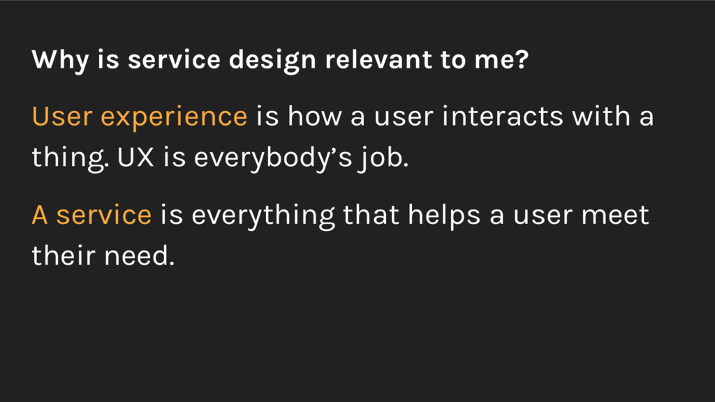 Why is service design relevant to me? User expe...
