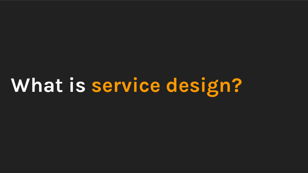 What is service design?
