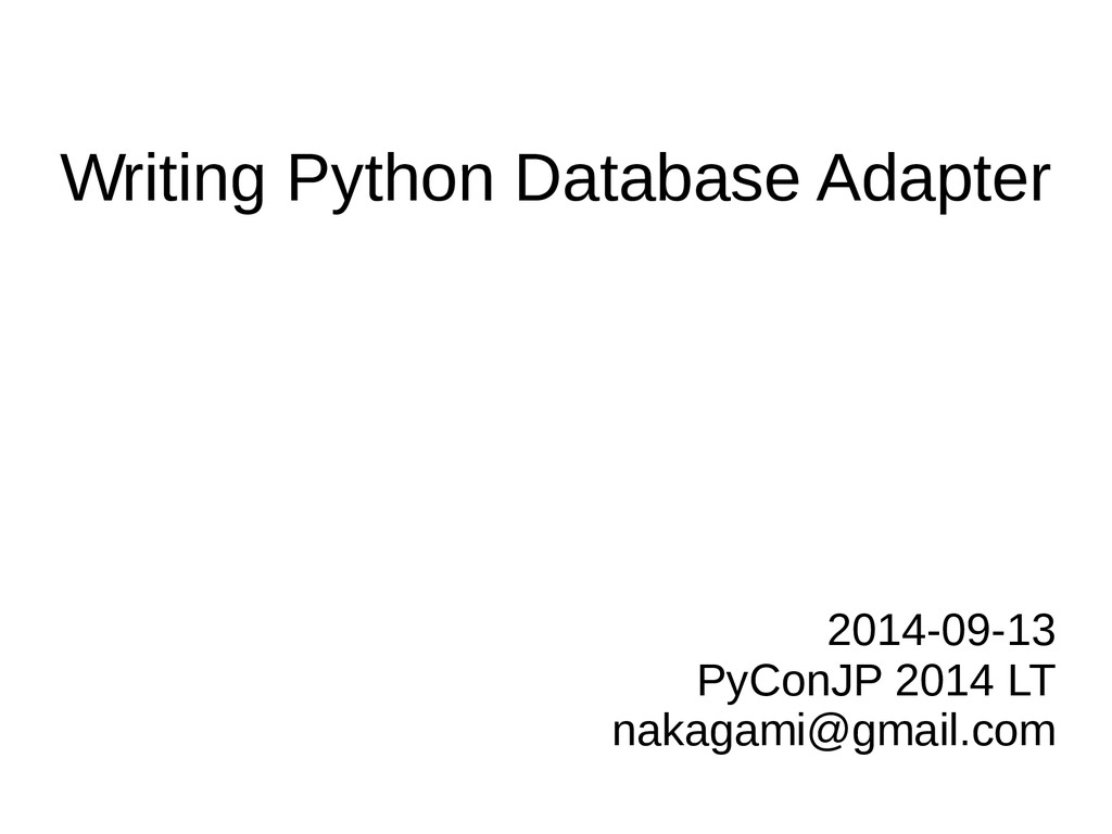 Writing Python Database Adapter 2014-09-13 PyCo...