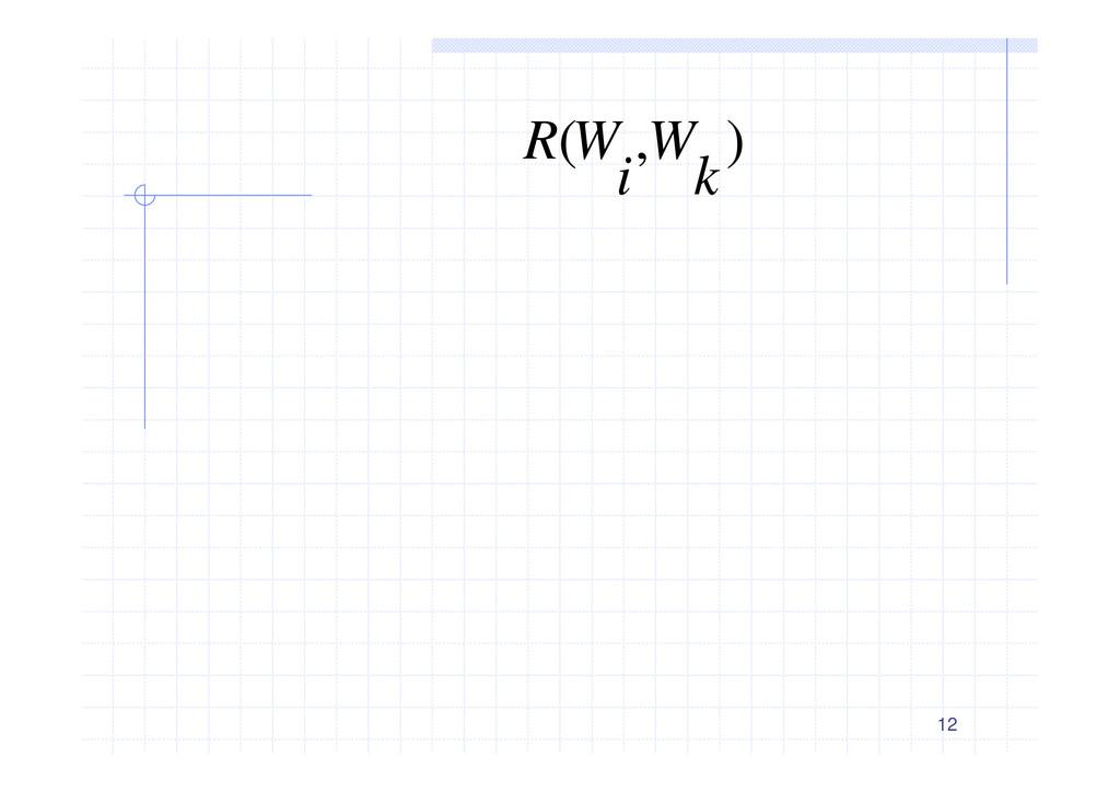 12 ) , ( k W i W R ؚ༗είΞ