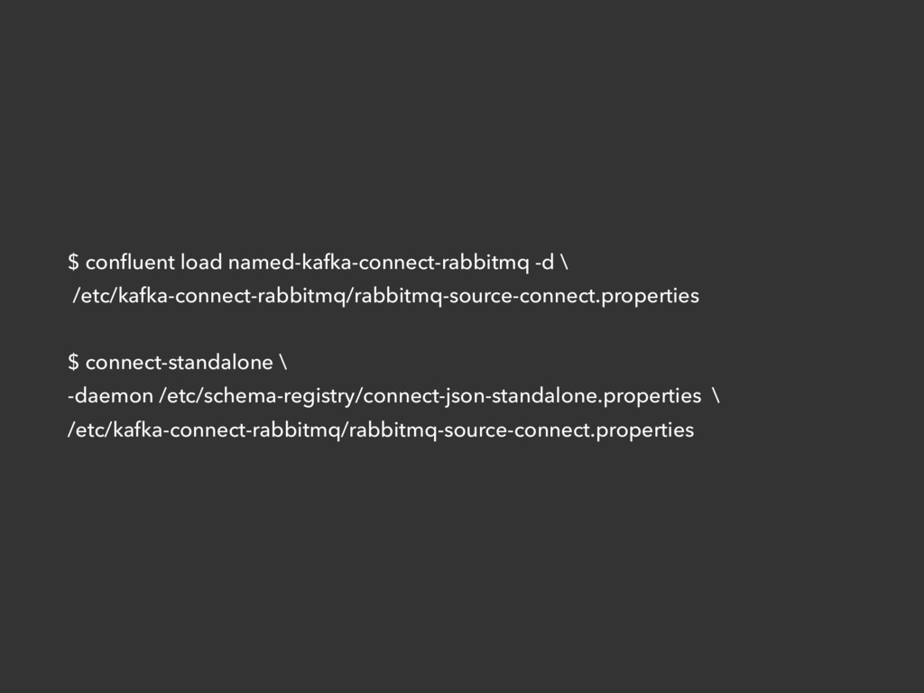 $ confluent load named-kafka-connect-rabbitmq -d...