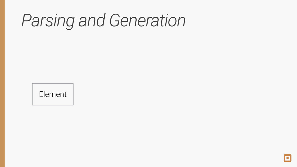 Parsing and Generation Element