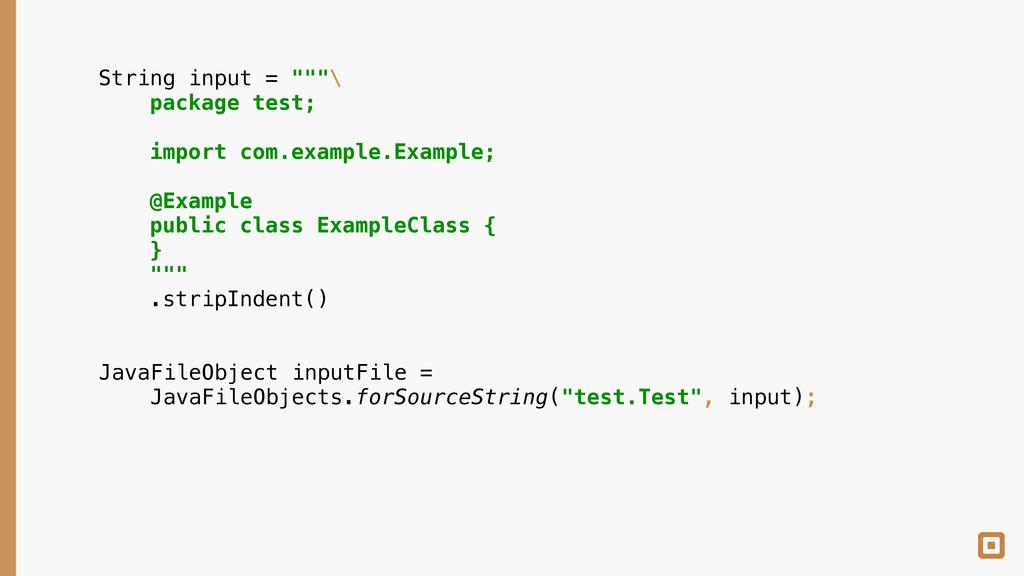 JavaFileObject inputFile = JavaFileObjects.for...