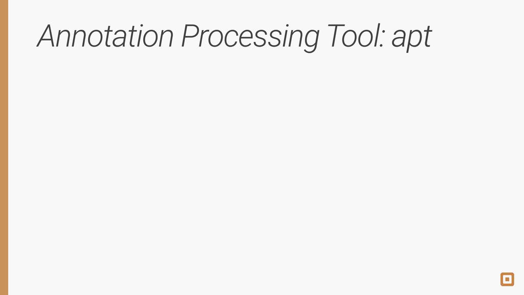Annotation Processing Tool: apt apt