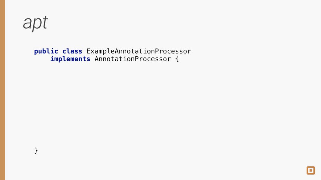 apt public class ExampleAnnotationProcessor imp...