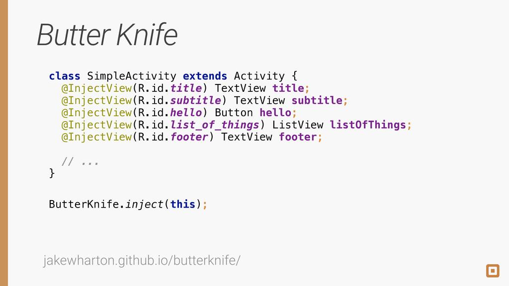 Butter Knife class SimpleActivity extends Activ...