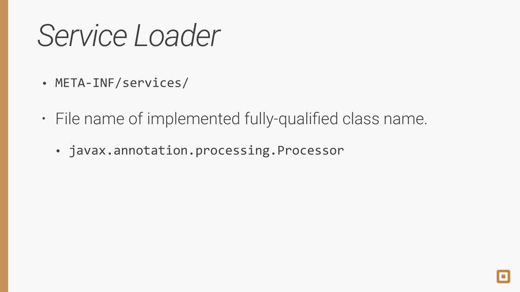 Service Loader • META-‐INF/services/ • File na...