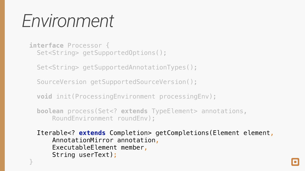 Environment interface Processor { Set<String> ...