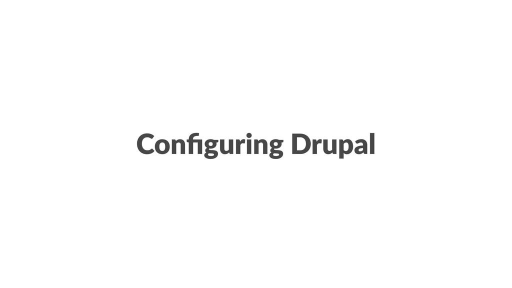 Configuring Drupal
