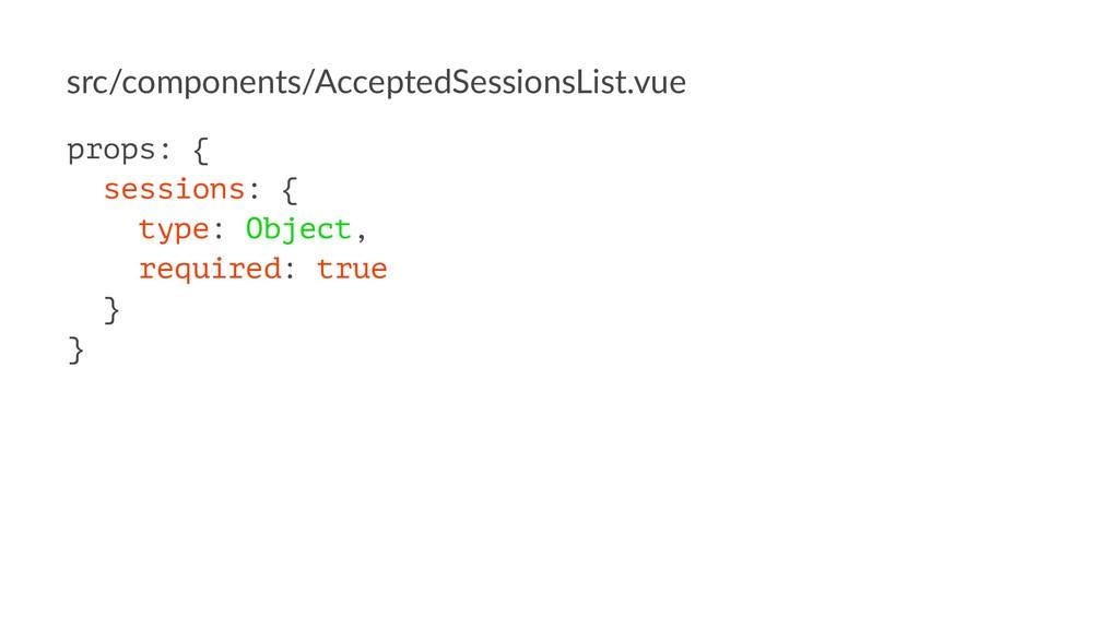 src/components/AcceptedSessionsList.vue props: ...