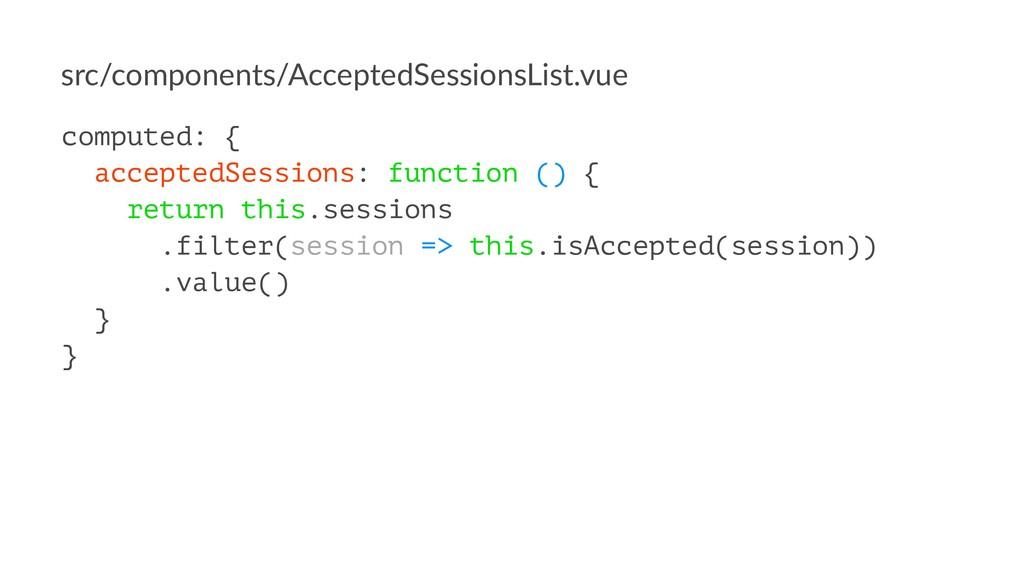src/components/AcceptedSessionsList.vue compute...
