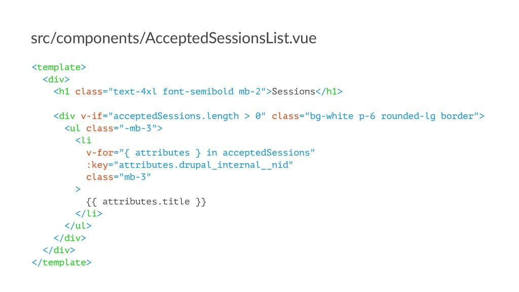 src/components/AcceptedSessionsList.vue <templa...