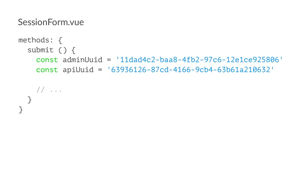 SessionForm.vue methods: { submit () { const ad...