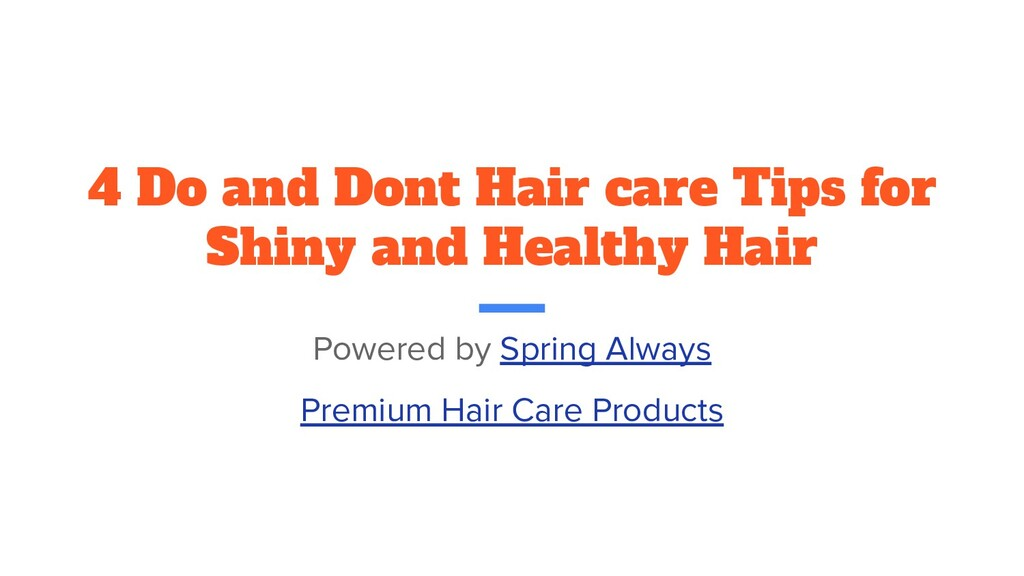 4 Do and Dont Hair care Tips for Shiny and Heal...