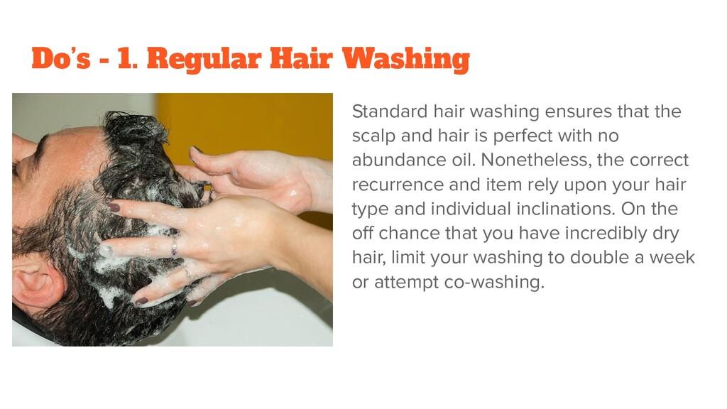 Do's - 1. Regular Hair Washing Standard hair wa...