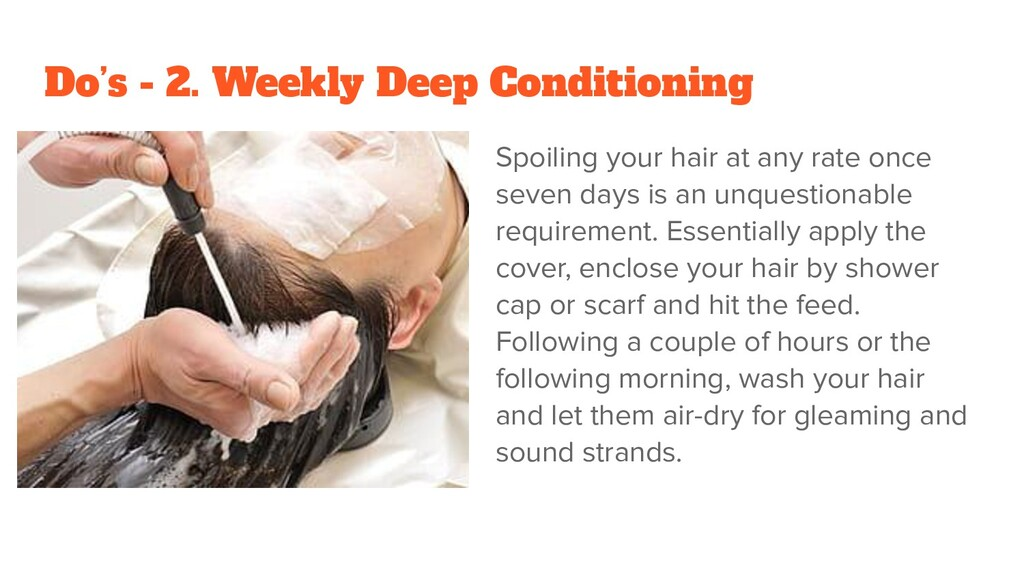 Do's - 2. Weekly Deep Conditioning Spoiling you...