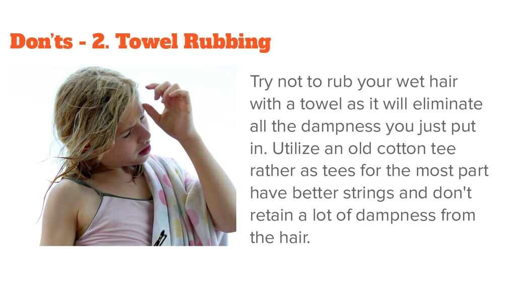 Don'ts - 2. Towel Rubbing Try not to rub your w...