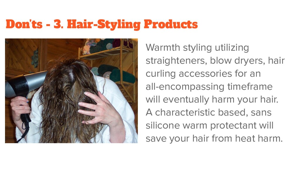 Don'ts - 3. Hair-Styling Products Warmth stylin...