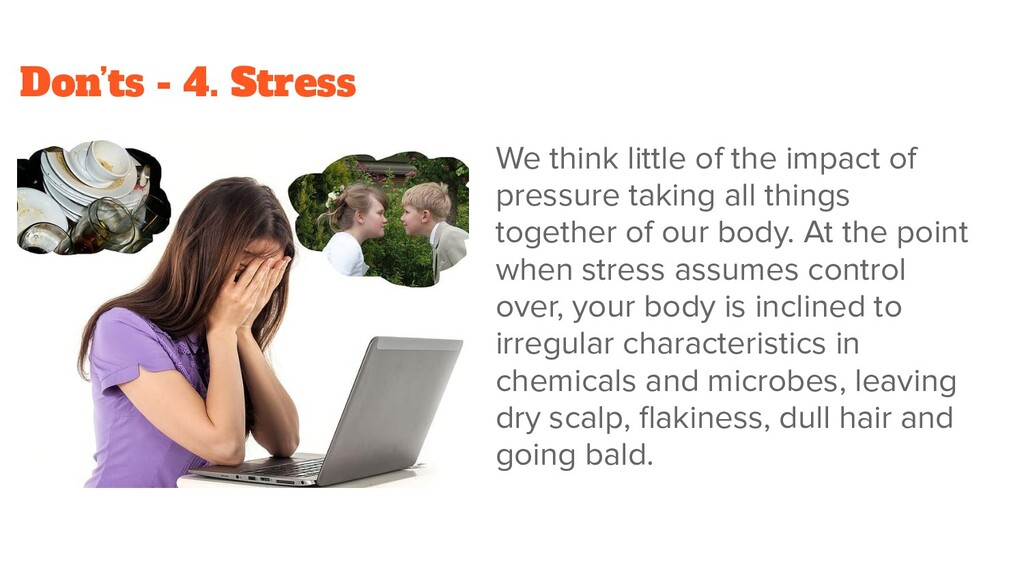 Don'ts - 4. Stress We think little of the impac...