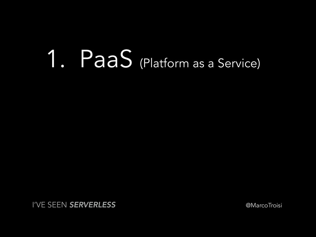 @MarcoTroisi 1. PaaS (Platform as a Service) I'...