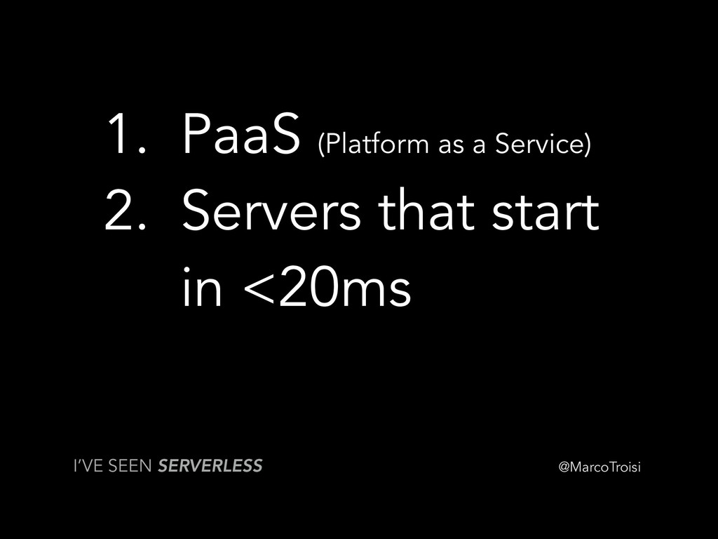 @MarcoTroisi 1. PaaS (Platform as a Service) 2....