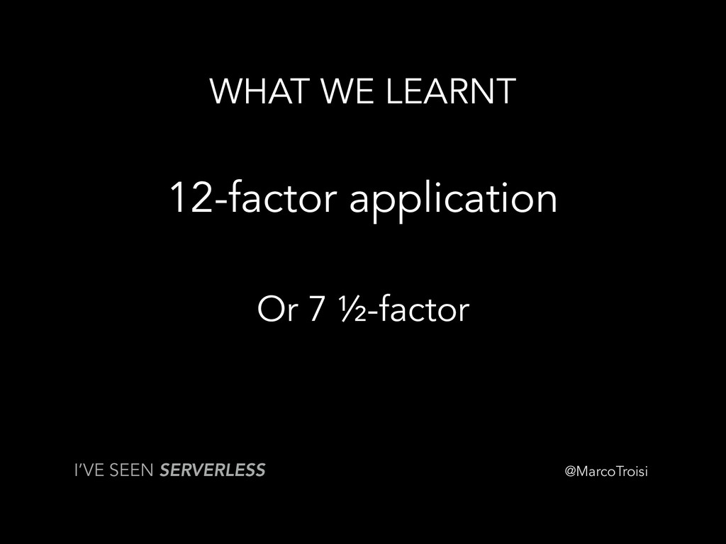 @MarcoTroisi WHAT WE LEARNT 12-factor applicati...