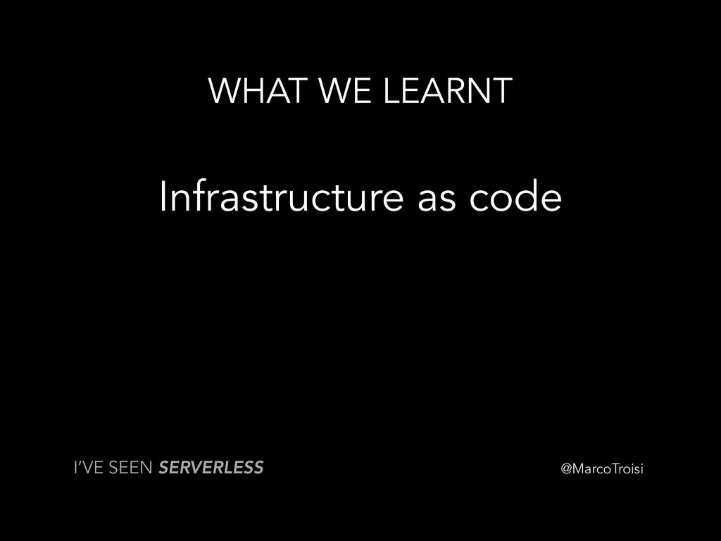@MarcoTroisi WHAT WE LEARNT Infrastructure as c...