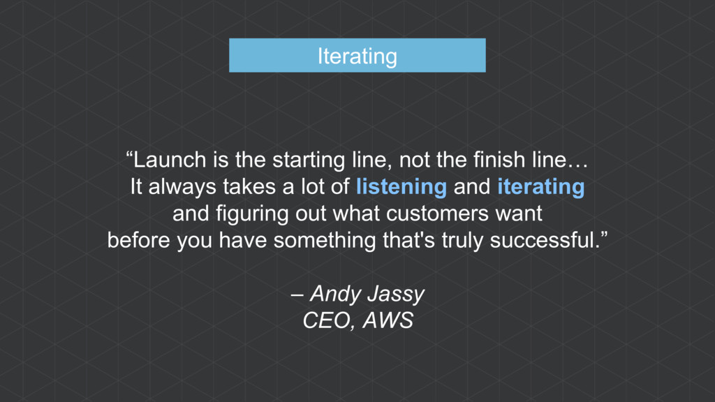 """Launch is the starting line, not the finish li..."