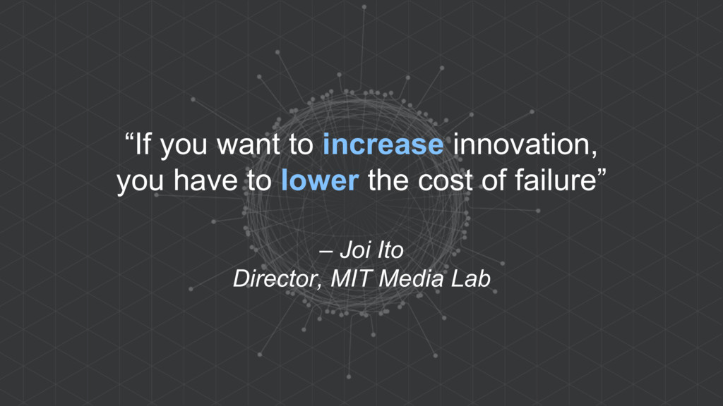 """If you want to increase innovation, you have t..."