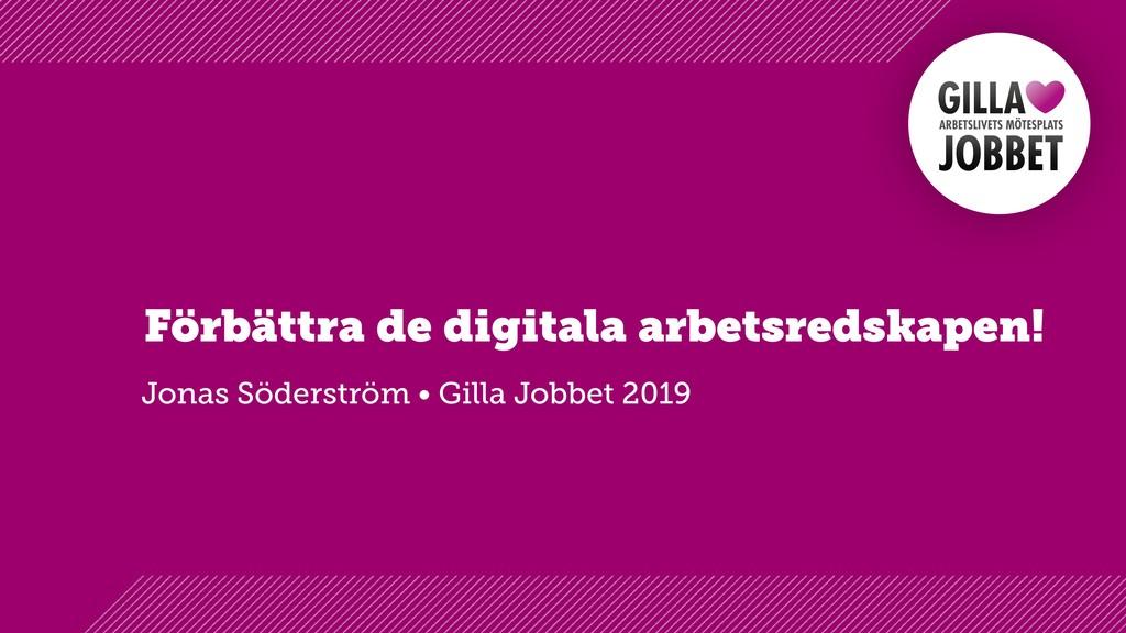 Förbättra de digitala arbetsredskapen! Jonas Sö...