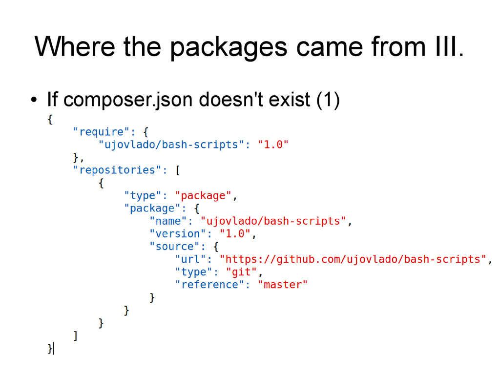 Where the packages came from III. ● If composer...