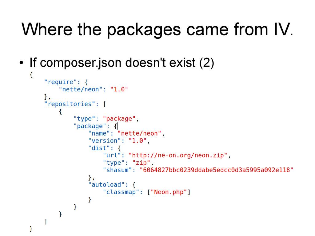 Where the packages came from IV. ● If composer....