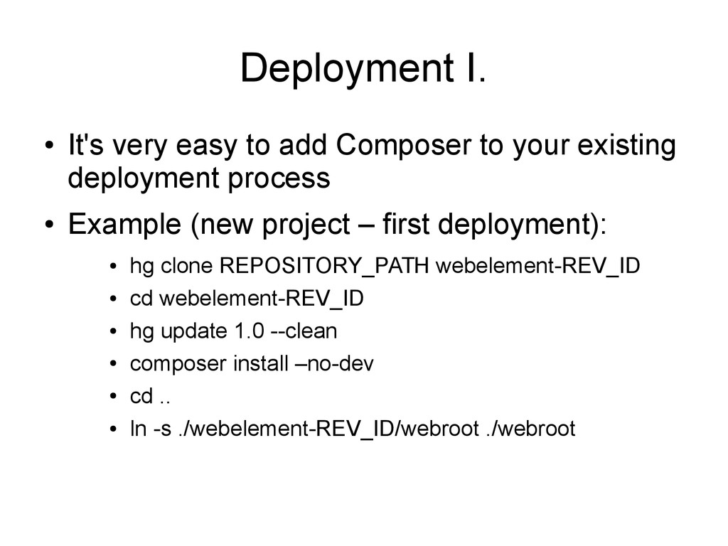 Deployment I. ● It's very easy to add Composer ...