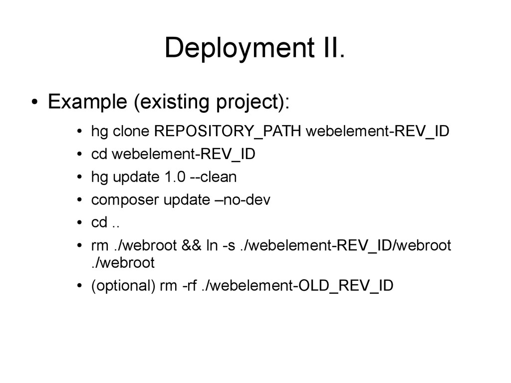Deployment II. ● Example (existing project): ● ...