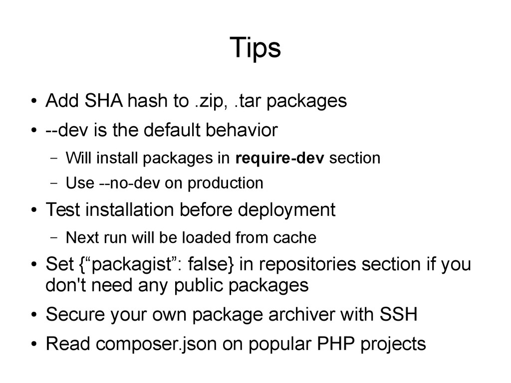 Tips ● Add SHA hash to .zip, .tar packages ● --...